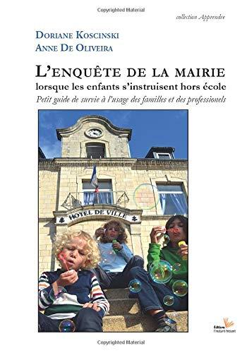 9782916032542: L'enquête de la mairie lorsque les enfants s'instruisent hors école