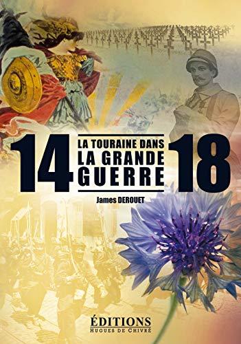 9782916043685: La Touraine dans la Grande Guerre