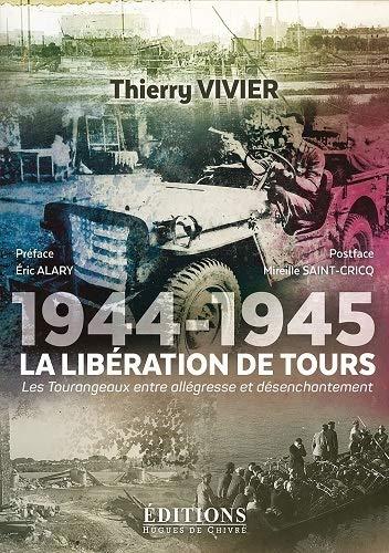 9782916043791: 1944-1945 la liberation de Tours