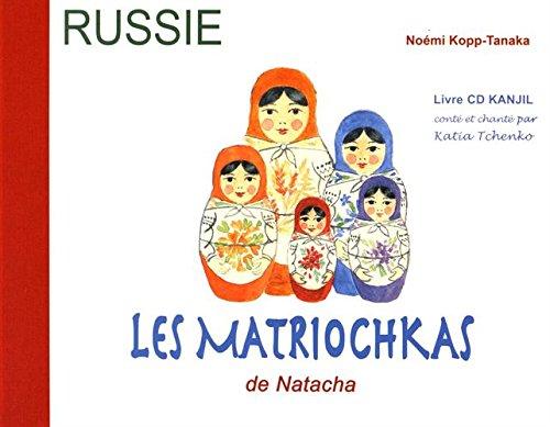 Les Matriochkas de Natacha. Histoire racontée à la manière des contes ...
