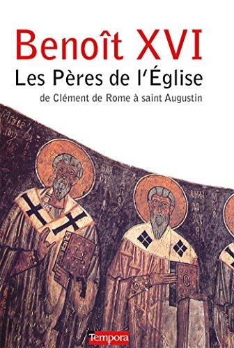 9782916053509: Les P�res de l'Eglise : De Cl�ment de Rome � saint Augustin