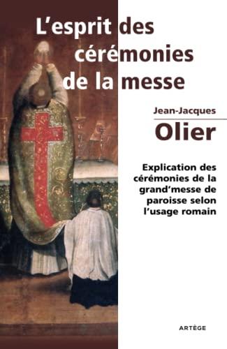 L'esprit des cérémonies de la messe: Jean-Jacques Olier