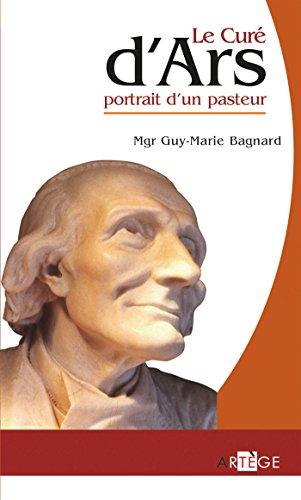 9782916053745: Le curé d'Ars, portrait d'un pasteur