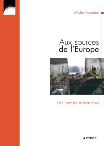 9782916053790: Aux sources de l'Europe, les Temps modernes