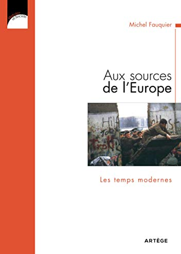 Aux sources de l'Europe (French Edition): Michel Fauquier