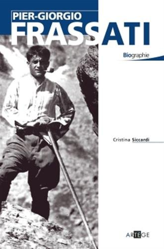 Pier Giorgio Frassati (French Edition): Cristina Siccardi