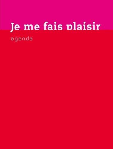 agenda : je me fais plaisir: Collectif