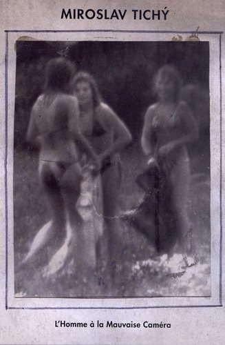 9782916067650: Miroslav Tichy - L'homme A La Mauvaise Camera (French Edition)