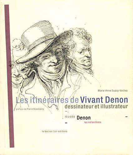 9782916073231: Les itinéraires de Vivant Denon, dessinateur et illustrateur