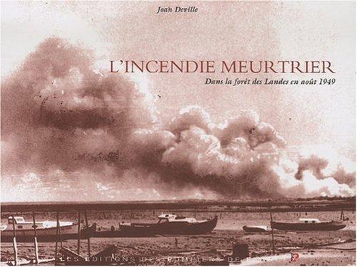 9782916079202: L'Incendie meurtrier dans la forêt des Landes en août 1949