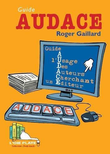 9782916082059: Guide AUDACE : Guide A l'Usage Des Auteurs Cherchant un Editeur