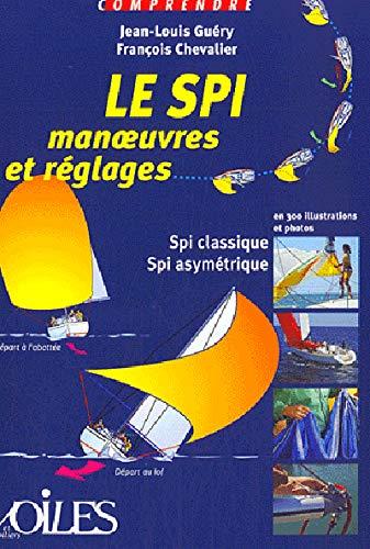 9782916083032: COMPRENDRE LE SPI MANOEUVRES ET REGLAGES