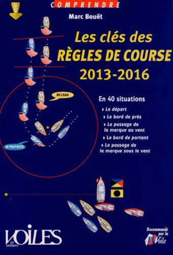9782916083612: COMPRENDRE LES CLES DES REGLES DE COURSE 2013-2016