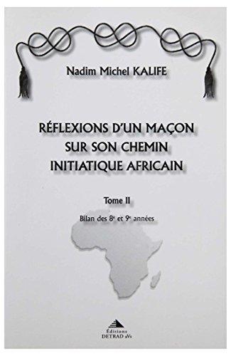 9782916094007: R�flexions d'un ma�on sur son chemin initiatique africain