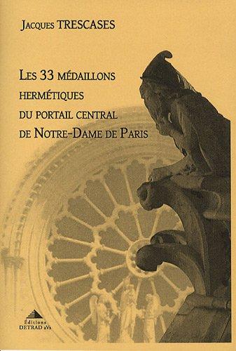 9782916094144: Les 33 médaillons hermétiques du portail central de Notre-Dame de Paris
