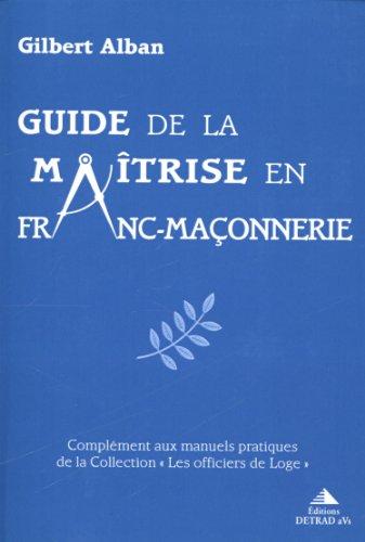 9782916094212: Guide de la ma�trise en franc-ma�onnerie