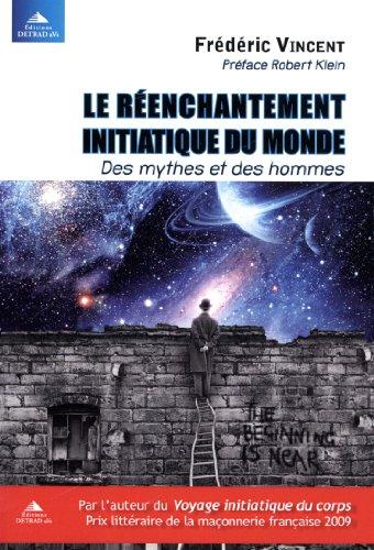 9782916094540: Le réenchantement initiatique du monde : Des mythes et des hommes