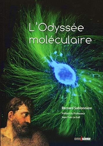 L'odyssée moléculaire: Sablonniere Ber