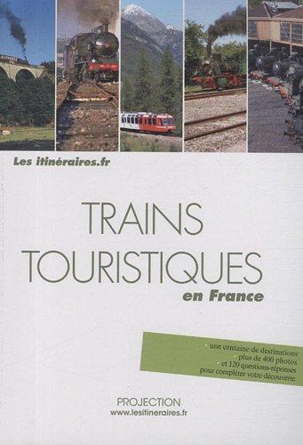 9782916112138: Trains touristiques en France