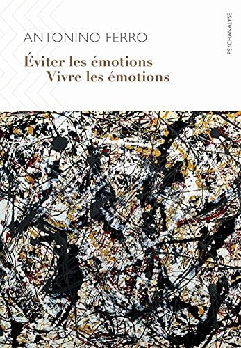 9782916120485: Éviter les émotions, vivre les émotions