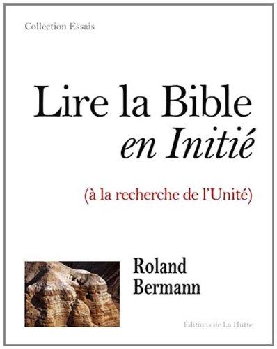 9782916123448: Lire la Bible en Initi� (� la recherche de l'Unit�)