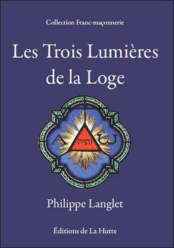 9782916123455: Les trois lumi�res de la loge