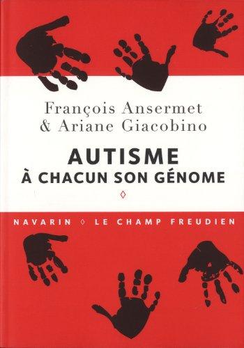 AUTISME A CHACUN SON GENOME: ANSERMET F GIACOBINO