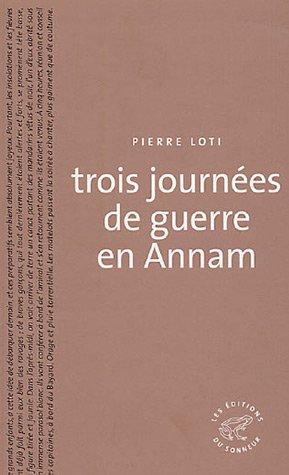 TROIS JOURNEES DE GUERRE EN ANNAM NED: LOTI PIERRE