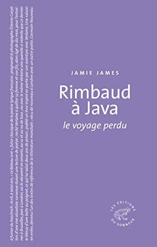 9782916136509: Rimbaud à Java : Le voyage perdu