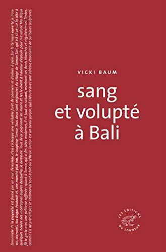 Sang et volupté à Bali: Baum, Vicki