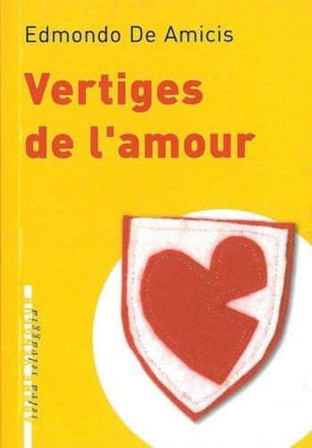 Vertiges de l'amour (Selva Selvaggia): Edmondo De Amicis