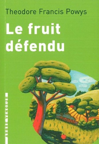 Le fruit défendu (French Edition) (2916141065) by Theodore-Francis Powys