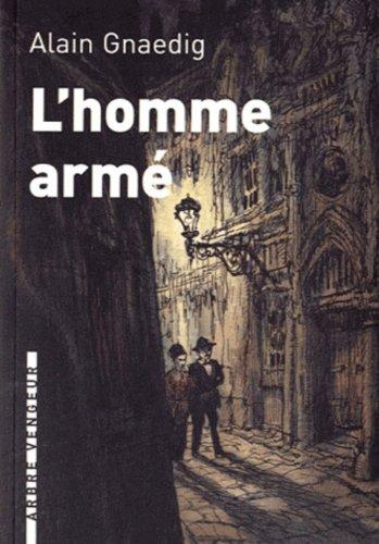 L'homme armé: Alain Gnaedig