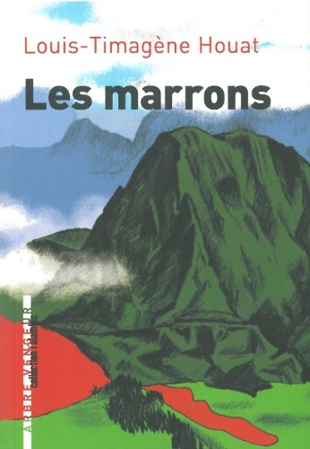 Marrons (Les): Houat, Louis-Timagène