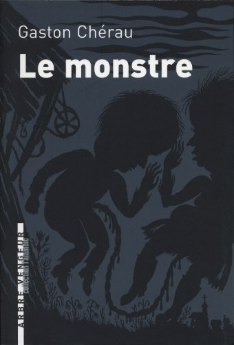 Monstre (Le): Ch�rau, Gaston