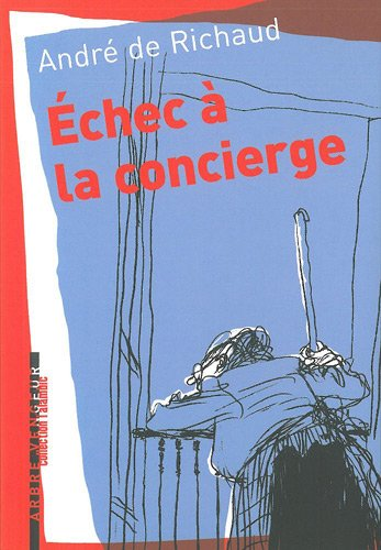 Echec à la concierge: Richaud, Andr� de