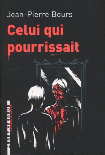 9782916141886: Celui qui pourrissait (French Edition)