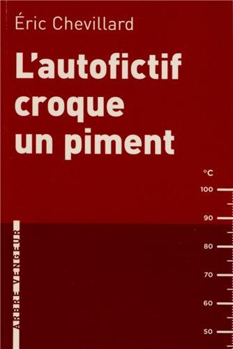 9782916141961: L'autofictif croque un piment : Journal 2011-2012