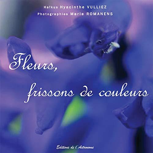 9782916147321: Fleurs, Frissons de Couleurs
