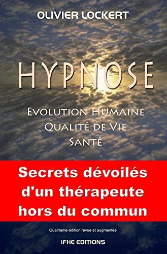 9782916149172: Hypnose - Evolution humaine - Qualité de vie - Santé