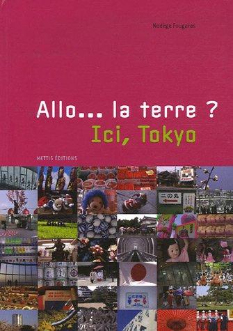9782916172071: Allo... la terre ? Ici, Tokyo
