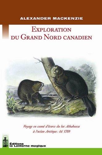 9782916180090: exploration du grand nord canadien. voyage en canoe d'ecorce du lac athabasca a l'ocean arctique