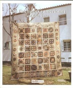 9782916182032: Les patchworks américains de Yoko Saito : Du sac au dessus de lit