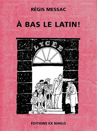 9782916185101: A bas le latin !
