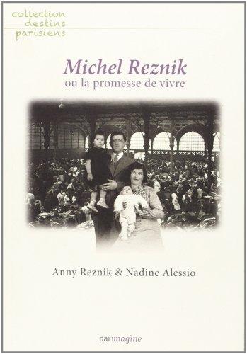 9782916195384: Michel Reznik Ou la Promesse de Vivre