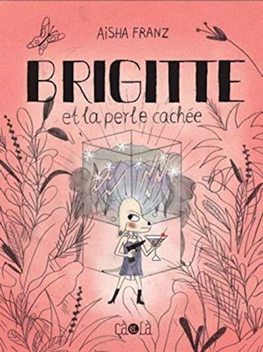 Brigitte et la perle cachée: Franz, Aisha