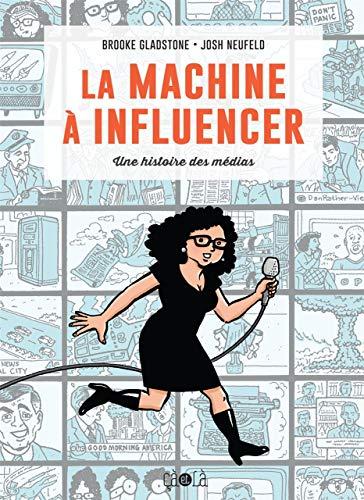 9782916207964: La machine à influencer : Une histoire des médias