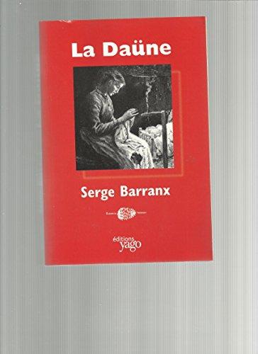 La Daüne (Couleurs du patrimoine): Serge Barranx