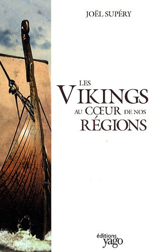 9782916209319: Les vikings au coeur de nos régions