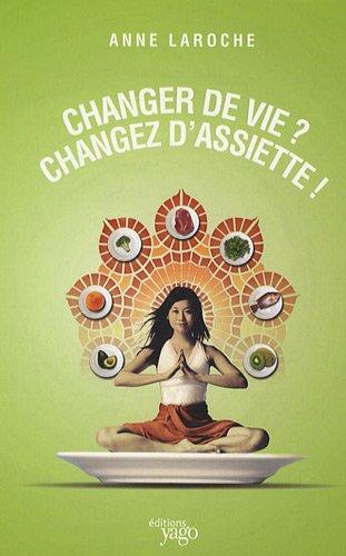 9782916209593: Changer de vie ? changez d'assiette !